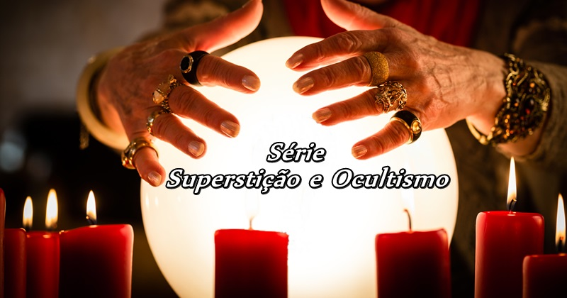 Série Supertição e Ocultismo (vídeo)